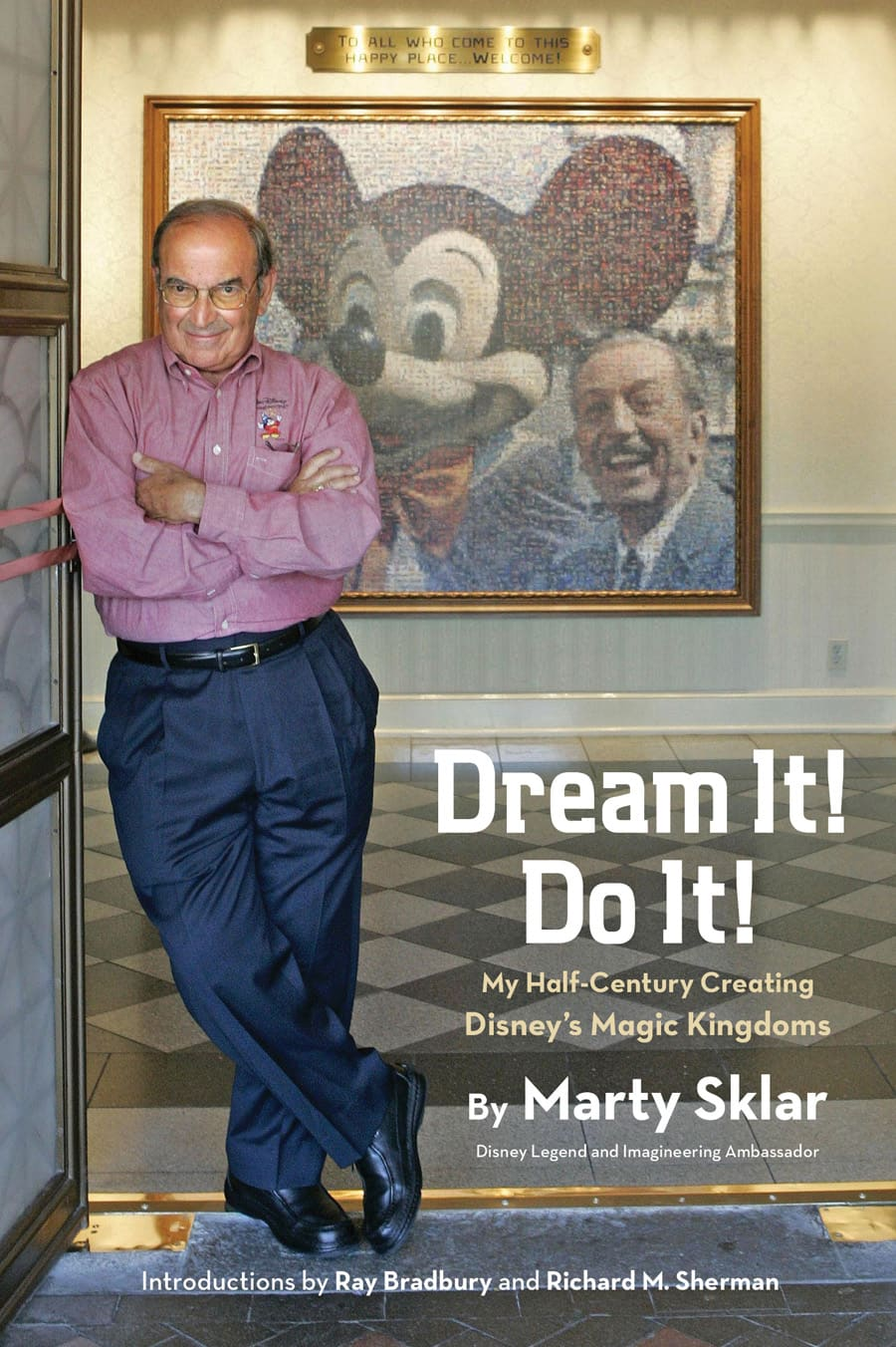 Interview with Marty Sklar, Disney Legend and Author of New Book, 'Dream It! Do It!: My Half-Century Creating Disney's Magic Kingdoms'