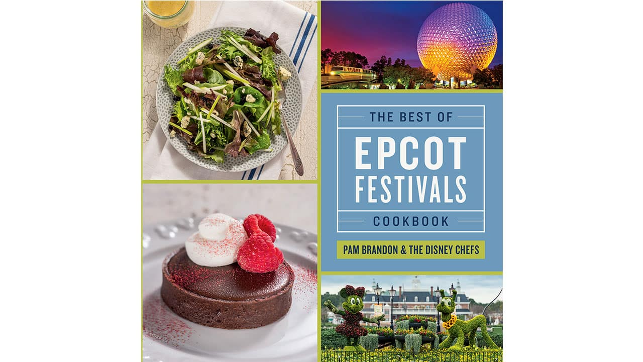2016 Epcot Cookbook Celebrates Best of Epcot International Food & Wine Festival, Epcot International Flower & Garden Festival