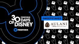 "Freeform's ""30 Days of Disney"" Disney's Aulani Resort ""30 Days of Disney Sweepstakes"