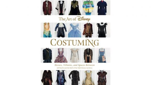 The Art of Disney Costuming: Heroes, Villains, and Spaces Between is the first time the Walt Disney Archives has created a companion book for their key D23 Expo exhibition. © Disney