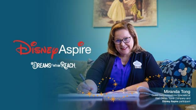 Disney Aspire Dreams Within Reach - Miranda Tong, a Guest Communications Specialist who has been with the Walt Disney Travel Company