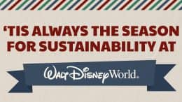 'Tis Always the Season for Sustainability at Walt Disney World Resort
