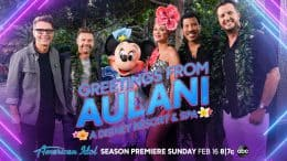 Greetings from Aulani, A Disney Resort & Spa - American Idol Season Premiere Sunday Feb 16 8|7c on ABC