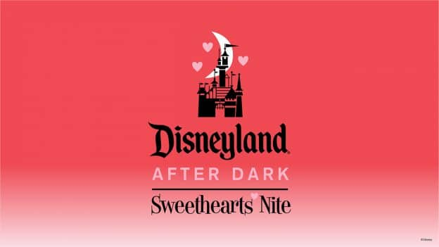Disneyland After Dark: Sweethearts Nite