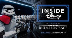 D23 Inside Disney official Disney podcast - exploring Star Wars: Rise of the Reistance - Streaming 8 AM Fri Jan 17