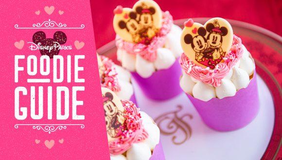 Foodie Guide to Valentine's Season 2020 at Disney Park