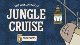 The World Famous Jungle Cruise - 5 fun facts