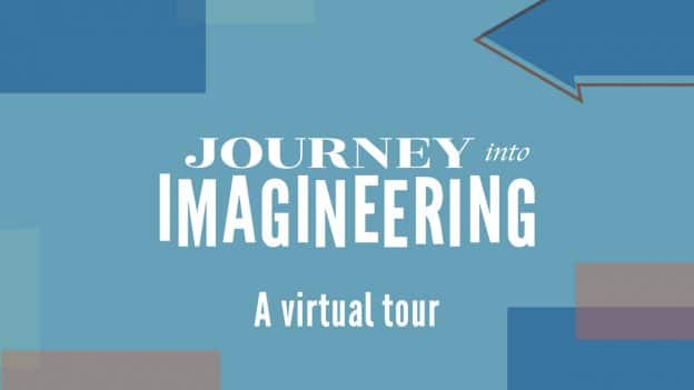 Journey Into Imagineering - A virtual tour