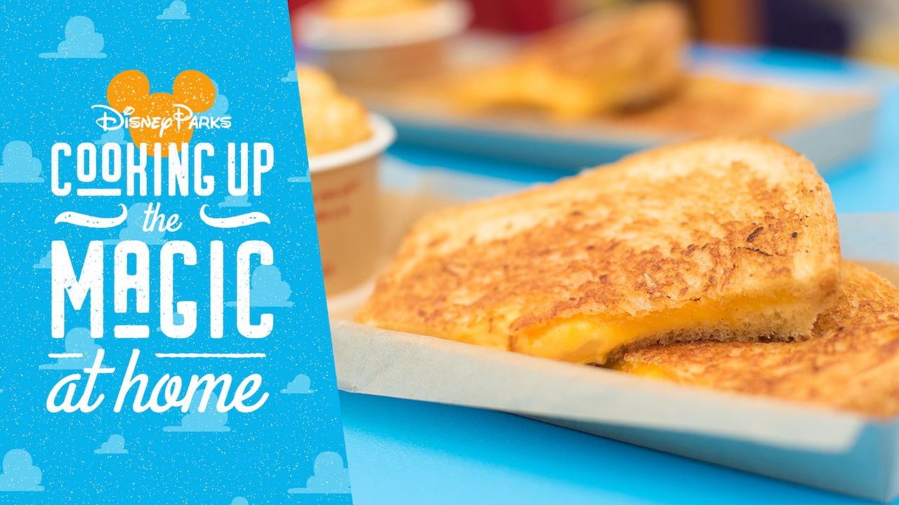 Cooking Up The Magic at Home: Celebrate National Grilled Cheese Day with a Grilled Cheese Sandwich from Toy Story Land