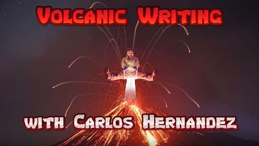 Volcanic Writing with Carlos Hernandez poster