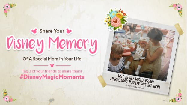 Share Your Disney Memory With A Special Mom