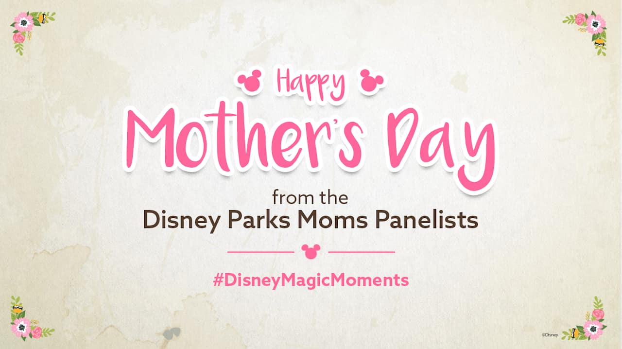 Happy Mother's Day from the Disney Parks Moms Panel thumbnail