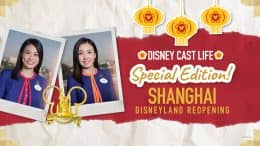 Disney Cast Life Special Edition - Shanghai Disneyland Reopening