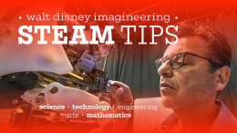 STEAM Tips from Walt Disney Imagineering: Technology, Science and Math