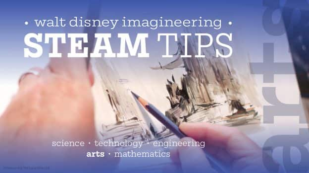 Walt Disney Imagineering STEAM Tips - Science, Technology, Engineering, Arts, Mathematics