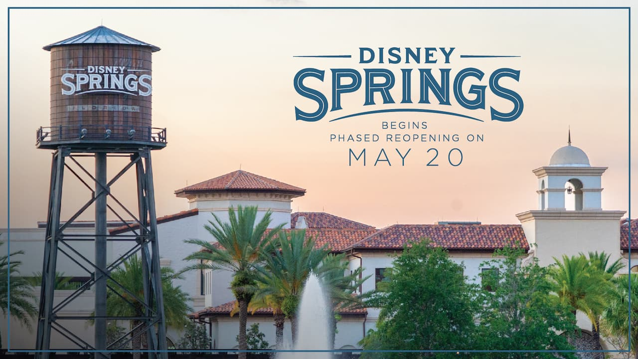 Disney Springs Begins Phased Reopening on May 20 | Disney Parks Blog