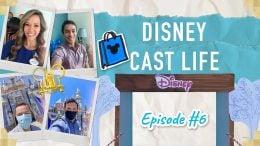 Disney Cast Life: Episode #6
