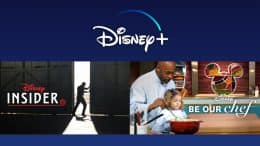 "All New Disney Parks Content on Disney+ - ""Disney Insider"" and ""Be Our Chef"""