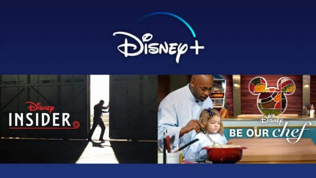 """All New Disney Parks Content on Disney+ - """"Disney Insider"""" and """"Be Our Chef"""""""