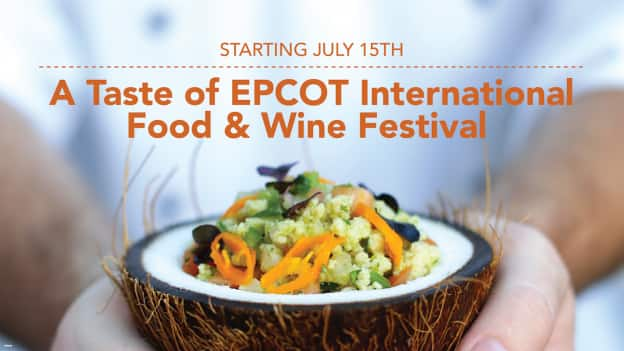 Starting July 15th - A Taste of EPCOT International Food & Wine Festival