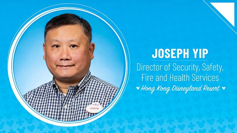 Joseph Yip – Director of Security, Safety, Fire and Health Services, Hong Kong Disneyland Resort