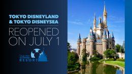 Tokyo Disneyland & Tokyo DisneySea Reopened on July 1 - Tokyo Disney Resort