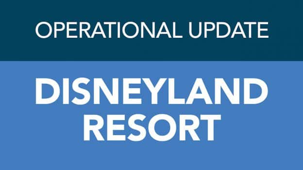 Operational Update Disneyland Resort
