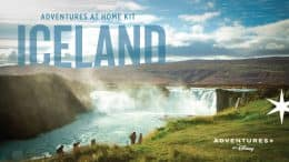 Adventures at Home Kit: Iceland - Adventures by Disney