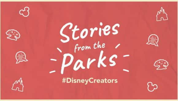 Stories from the Parks - #DisneyCreators