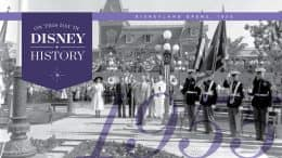 On this Day in Disney History, Disneyland Opens, 1955