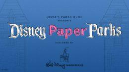 Disney Parks Blog presents Disney Paper Parks designed by Walt Disney Imagineering