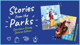 Stories from the Parks - Downtown Disney District Edition