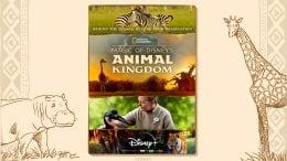 """Magic of Disney's Animal Kingdom"" on Disney+"