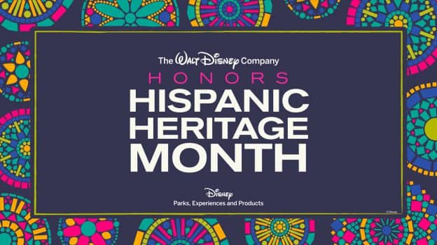 The Walt Disney Company Honors Hispanic Heritage Month - Disney Parks, Experiences and Products