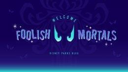 Welcome Foolish Mortals - Disney Parks Blog