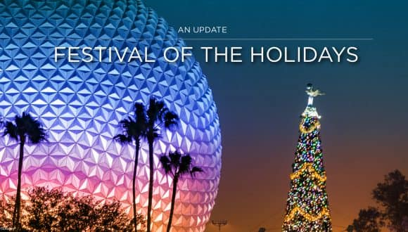 An Update: Festival of the Holidays at EPCOT