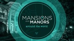 Mansions and Manors around the World