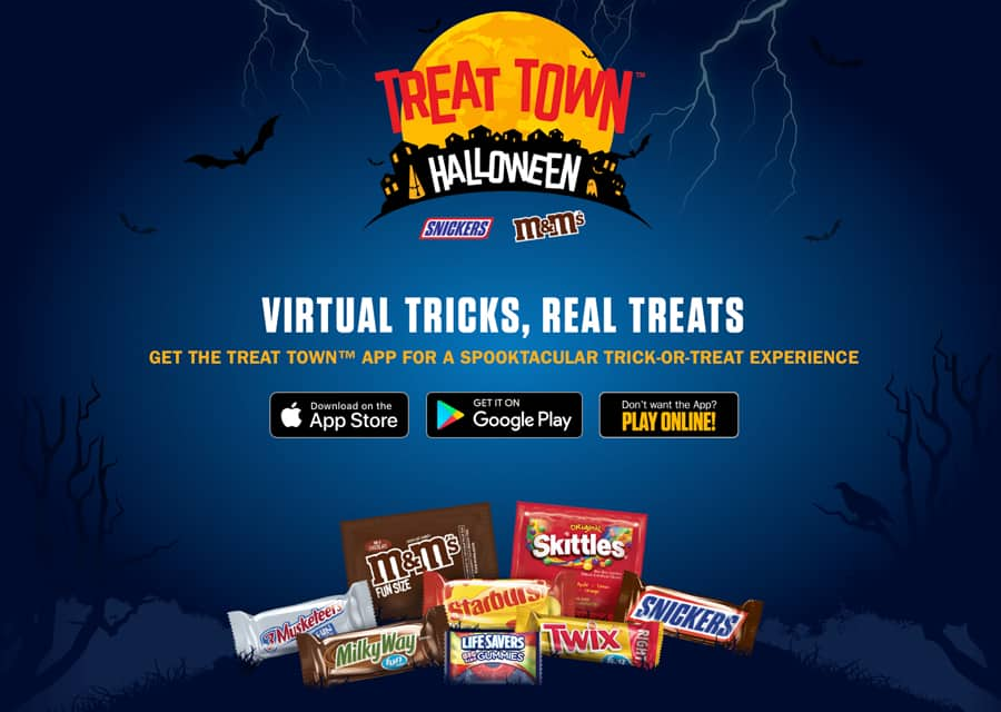 Mars Wrigley TREAT TOWN Halloween App - Virtual Tricks, Real Treats - Get the Treat Town App for a spooktacular Trick-or-Treat experience - Download on the Apple Store - Get it on Google Play - Don't want the app? Play online!