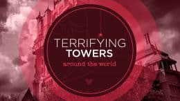 Terrifying Towers around the world