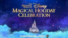 """The Wonderful World of Disney: Magical Holiday Celebration"" - Thanksgiving night on ABC"