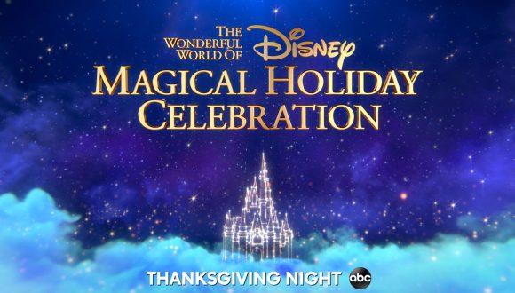 """The Wonderful World of Disney: Magical Holiday Celebration"" - Thanksgiving night on ABC"