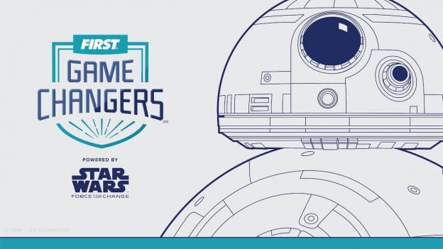 FIRST GAME CHANGERS powered by Star Wars: Force for Change graphic