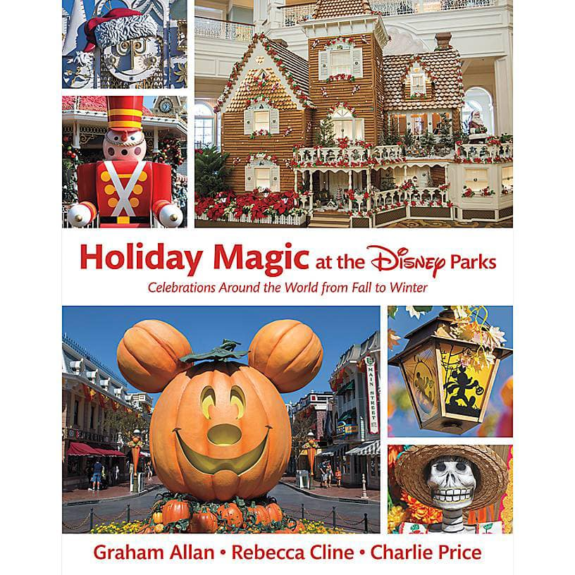"""Holiday Magic at the Disney Parks"" - Celebrations Around the World from Fall to Winter - Graham Allan - Rebecca Cline - Charlie Price"