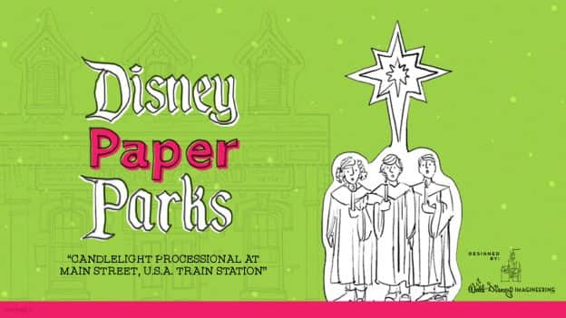 """Disney Paper Parks designed by Walt Disney Imagineering - """"Candlelight Processional at Main Street U.S.A. Train Station"""""""