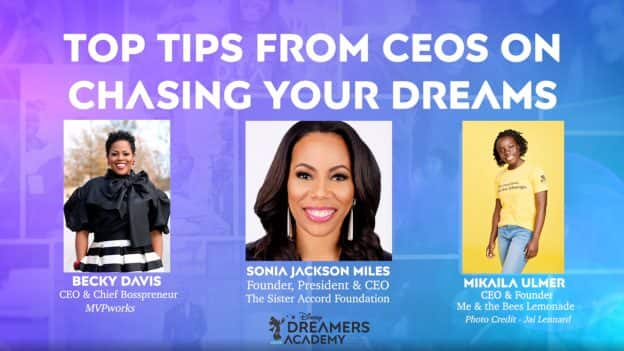 Disney Dreamers Academy: Top Tips from CEOs on Chasing Your Dreams: Becky Davis, CEO & Chief Bosspreneur - MVPworks; Sonia Jackson Myles, Founder, President & CEO - The Sister Accord Foundation; Mikaila Ulmer, CEO & Founder: Me & The Bees Lemonade - Photo Credit: Jai Lennard