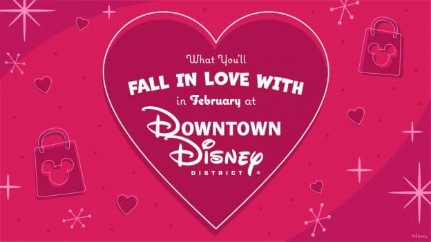 Valentine's Day Downtown Disney District offerings graphic
