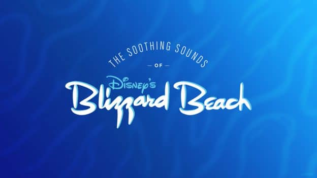 The Soothing Sounds of Disney's Blizzard Beach