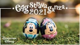 2021 Eggstravaganza at Downtown Disney District at Disneyland Resort