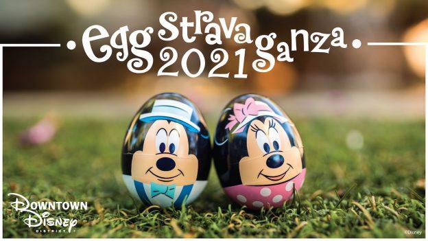 2021 Eggstravaganza at Downtown Disney District at Disneyland Resort