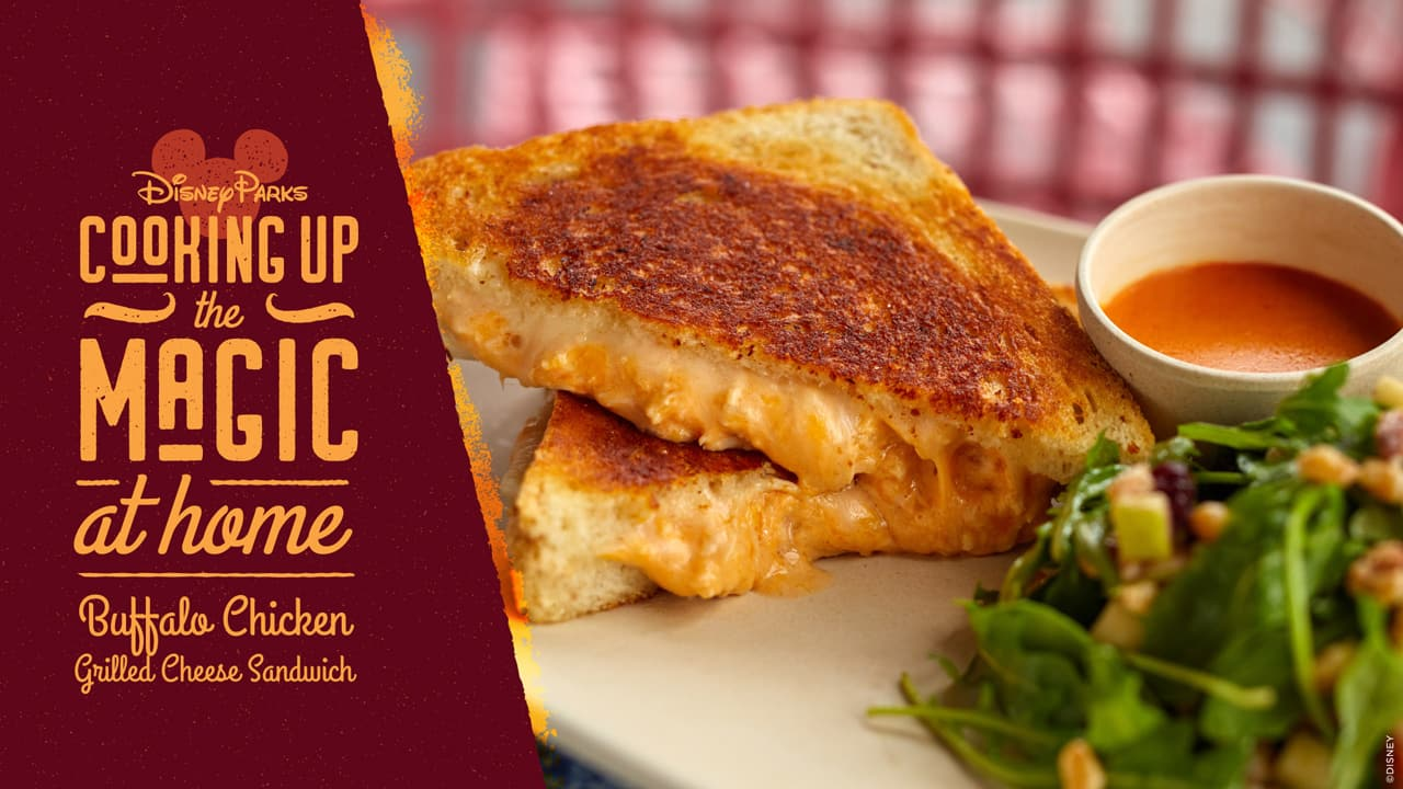 #DisneyMagicMoments: Cooking Up the Magic – Celebrate National Grilled Cheese Day with Buffalo Chicken Grilled Cheese Sandwich
